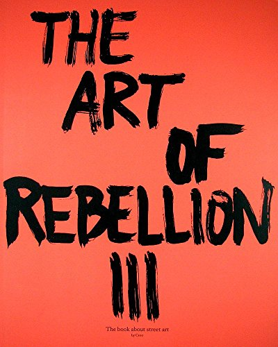 9783939566298: The Art of Rebellion 3: The Book About Street Art