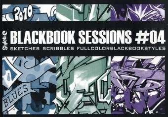 9783939566304: Blackbook Sessions 4: Sketches, Scribbles, Full Color Black Book Styles