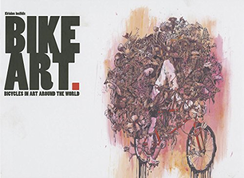 9783939566373: Bike Art: Bicycles in Art Around the World