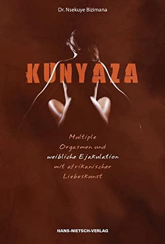 Kunyaza: Multiple Orgasmen und weibliche Ejakulation mit: Bizimana, Nsekuye