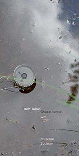 Rolf Julius - Grau schweigt: Rolf Julius