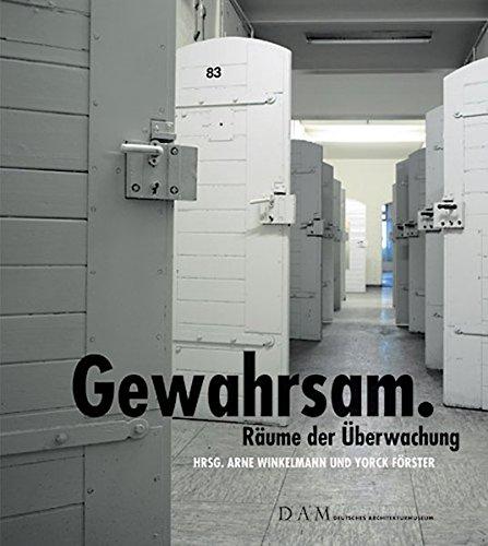 9783939583226: Gewahrsam: R�ume der �berwachung. Erscheint anl�sslich der Ausstellung
