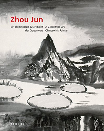 Zhou Jun: A Contemporary Chinese Ink Painter (English and German Edition): Adele Schlombs