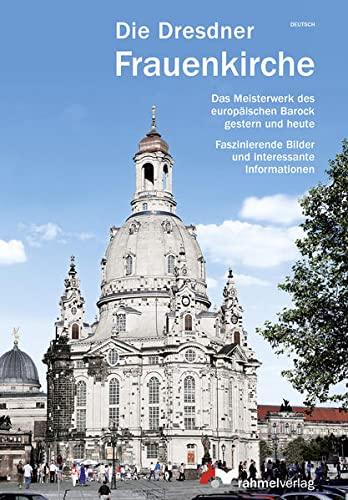 9783939592013: Die Dresdner Frauenkirche (deutsche Ausgabe) Das Meisterwerk des europäischen Barock gestern und heute