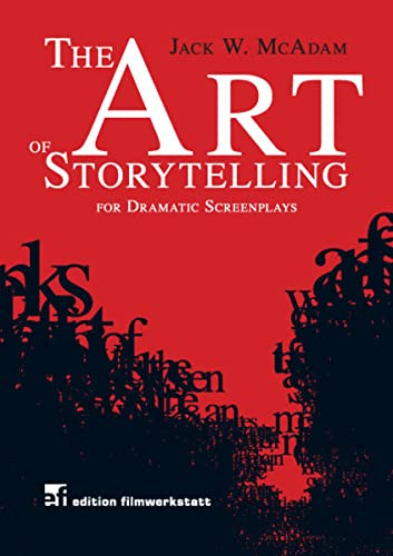 9783939596110: The Art of Storytelling for Literature & Fictiontic Screenplays