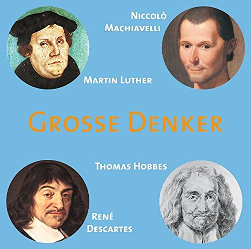9783939606116: Große Denker. Machiavelli. CD: Niccolò Machiavelli, Martin Luther, Thomas Hobbes, René Descartes