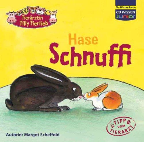 9783939606895: CD WISSEN Junior - Tierärztin Tilly Tierlieb - Hase Schnuffi, 1 CD