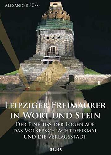Leipziger Freimaurer in Wort und Stein: Der: Alexander Süß