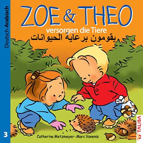 9783939619383: ZOE & THEO versorgen die Tiere. Deutsch und Arabisch