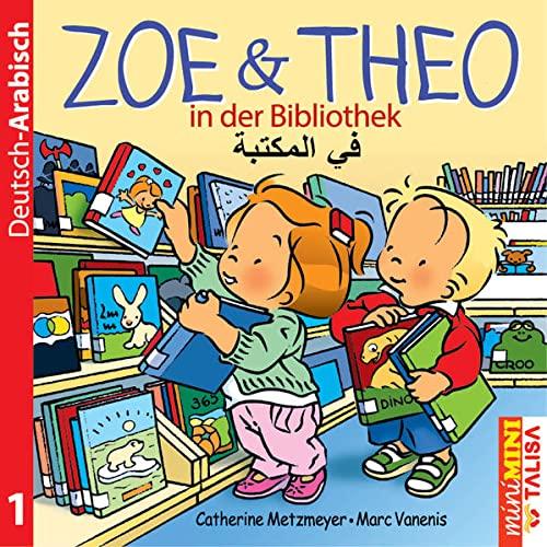 9783939619482: ZOE & THEO in der Bibliothek (D-Arabisch): miniMINI Edition. Neue bearbeitete Version mit Miniwörterbuch!