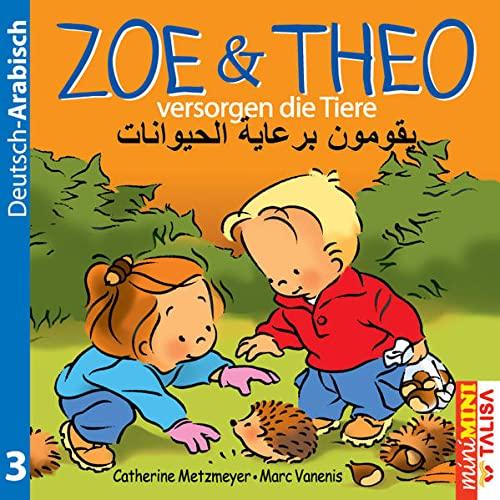 9783939619505: ZOE & THEO versorgen die Tiere (Deutsch-Arabisch): miniMINI Edition. Neue bearbeitete Version mit Miniwörterbuch!