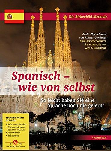 9783939621928: Spanisch wie von selbst - Urlaub / Reise. 4 CDs mit Lehrbuch: Die Birkenbihl-Methode