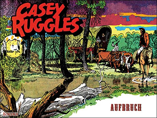9783939625810: Casey Ruggles: Aufbruch