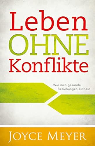 9783939627340: Meyer, J: Leben ohne Konflikte
