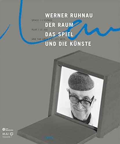 Der Raum, das Spiel und die Künste.: Ruhnau, Werner.