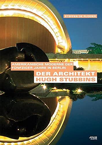Der Architekt Hugh Stubbins: Amerikanische Moderne der: Steffen de Rudder