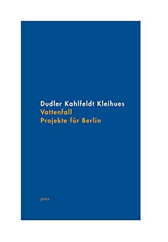 Dudler Kahlfeldt Kleihues - Vattenfall Projekte für