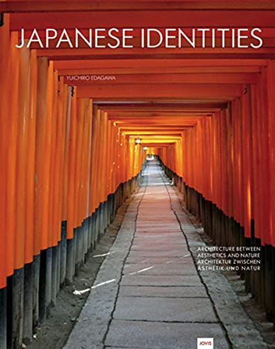 9783939633389: Japanese Identities: Architektur between Aesthetics and Nature / Architektur zwischen Ästhetik und Natur: Architecture Between Aesthetics and Nature