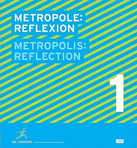 9783939633907: Metropolis: Reflection: IBA-Hamburg-Designs for the Future of the Metropolis (Metropole / Metropolis)