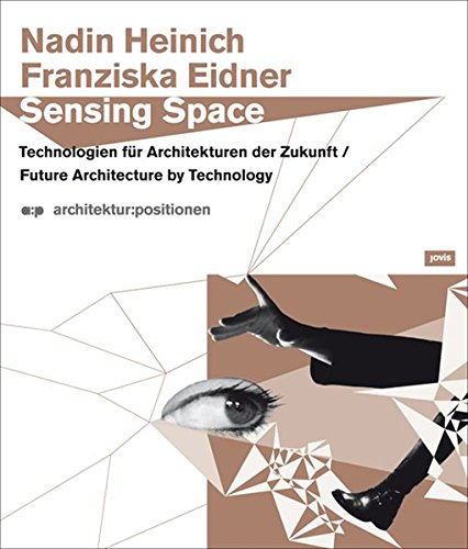 9783939633952: Sensing Space: Future Architecture by Technology (Architektur:positionen)