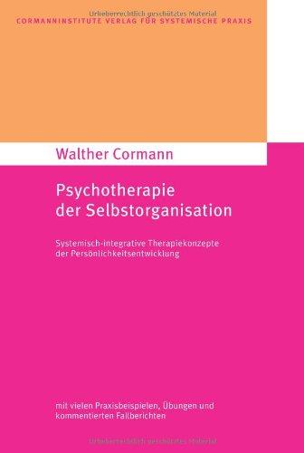 9783939640202: Psychotherapie der Selbstorganisation: Systemisch-integrative Therapiekonzepte der Persönlichkeitsentwicklung