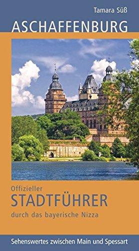 9783939645122: Aschaffenburg: Offizieller Stadtf�hrer durch das bayerische Nizza