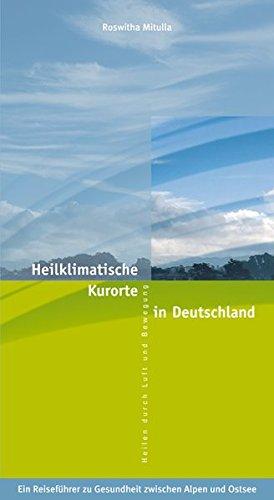 9783939645153: Heilklimatische Kurorte in Deutschland