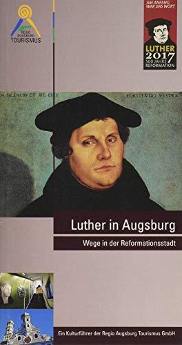 9783939645924: Luther in Augsburg: Wege in der Reformationsstadt