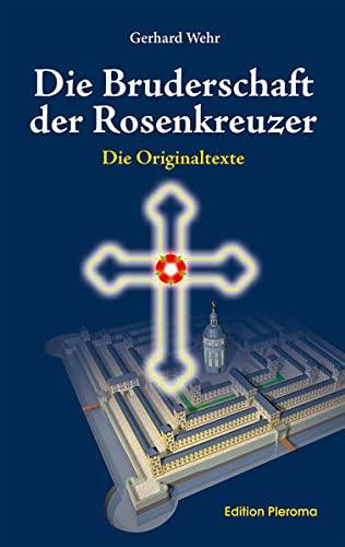 9783939647300: Die Bruderschaft der Rosenkreuzer: Die Originaltexte