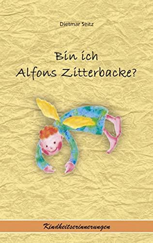9783939665175: Bin ich Alfons Zitterbacke?: Kindheitserinnerungen (Livre en allemand)