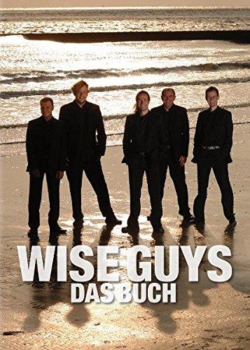 9783939666080: Wise Guys - Das Buch: Die Erfolgstory einer der erfolgreichsten A-cappell- Gruppen der Welt
