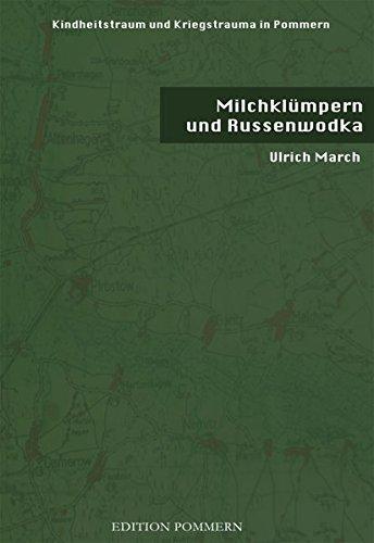 9783939680178: Milchklümpern und Russenwodka: Kindheitstraum und Kriegstrauma in Pommern