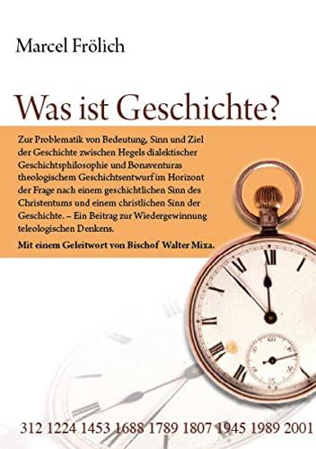 Was ist Geschichte?: Marcel Fr�hlich