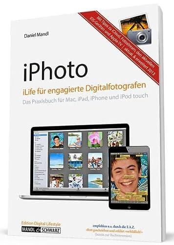 9783939685487: iPhoto  für engagierte Digitalfotografen: Das Praxisbuch für Mac, iPad und iPhone