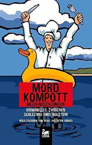 9783939689683: Mordkompott Meerumschlungen: Kriminelles zwischen Schleswig und Holstein