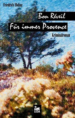 9783939689768: Bon Réveil - Für immer Provence