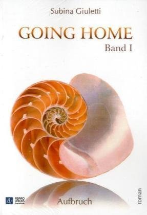 9783939698944: Going Home: Band 1 - Aufbruch