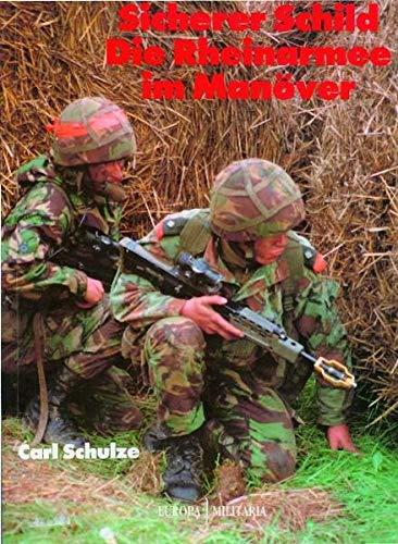 9783939700227: Sicherer Schild - Die Rheinarmee im Mannover: Die Britische Rheinarmee im Manover