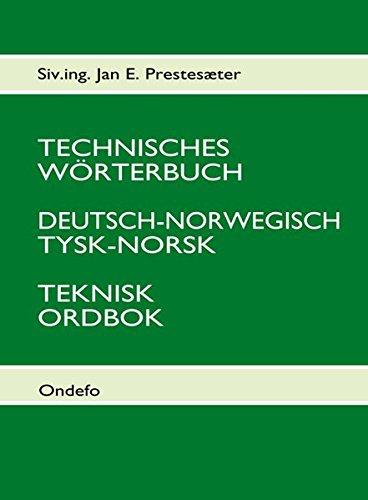 Technisches Wörterbuch Deutsch - Norwegisch: Jan E. Prestesæter