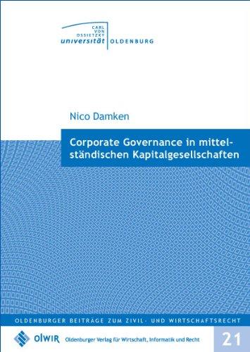 9783939704058: Corporate Governance in mittelständischen Kapitalgesellschaften: Bedeutung der Business Judgment Rule und der D&O-Versicherung für Manager im ... der Novellierung des § 93 AktG durch das UMAG