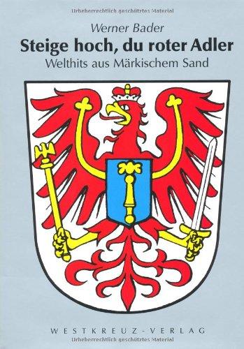 9783939721147: Steige hoch, du roter Adler: Welthits aus Märkischem Sand