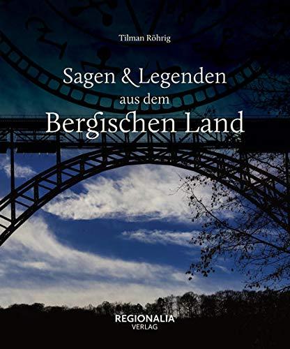 9783939722625: Sagen und Legenden aus dem Bergischen Land