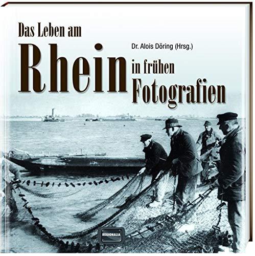 9783939722717: Das Leben am Rhein in frühen Fotografien