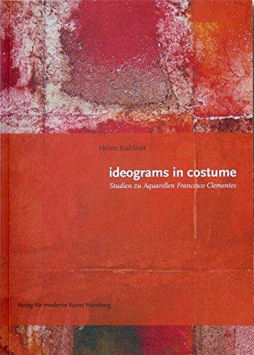 9783939738350: ideograms in costume: Studien zu den Aquarellen Francesco Clementes