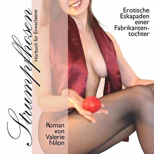 Strumpfhosen. CD: Erotische Eskapaden einer Fabrikantentochter: Nilon, Valerie