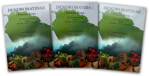Dendrobatidae, Poison Frogs: The Fantastic Journey through Ecuador, Peru and Colombia. (3 VOLUMES ...