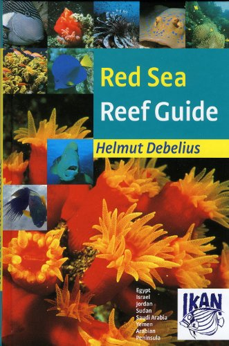 9783939767022: Red Sea Reef Guide: Egypt, Israel, Jordan, Sudan, Saudi Arabia, Yemen, Arabian Peninsula