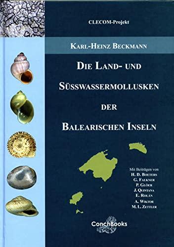 9783939767053: Die Land- und Süßwasserschnecken der Balearischen Inseln