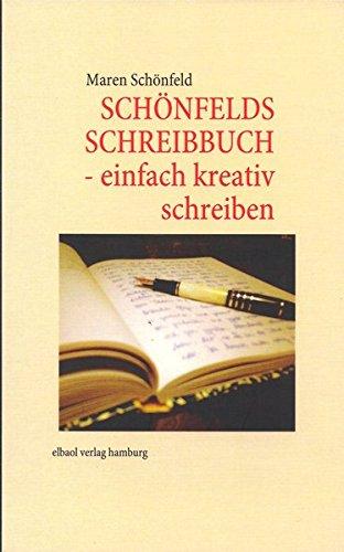 9783939771203: SCHÖNFELDS SCHREIBBUCH - einfach kreativ schreiben
