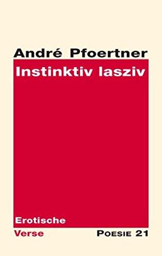 Instinktiv lasziv - André Pfoertner